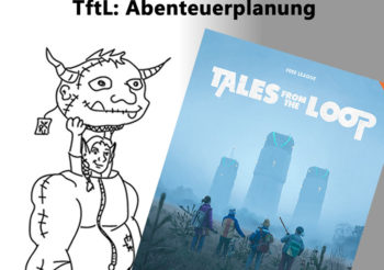 Tales from the Loop: Abenteuerplanung